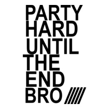 party-hard-unite-the-end-bro T-Shirt