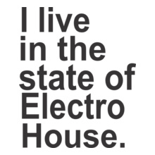 i-live-in-the-state-of-electro-house T-Shirt