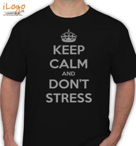 Keep-Calm-n-dont-stress - T-Shirt
