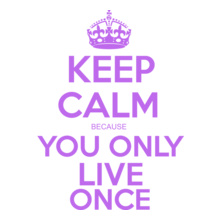 Keep Calm keep-calm-you-only-live-once T-Shirt