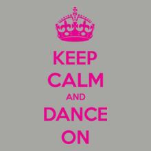 Keep Calm keep-calm-dance-on T-Shirt