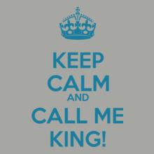 keep-calm-call-me-king T-Shirt