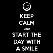 keep-calm-and-start-the-day-with-smile T-Shirt