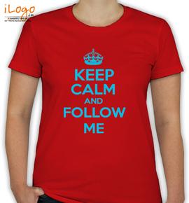 keep calm and follow me - T-Shirt [F]