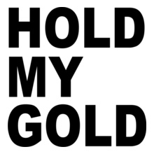 HOLD-MY-GOLD T-Shirt