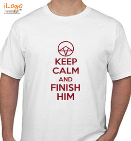 keep calm and finish him - T-Shirt