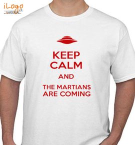 keep calm and the martians are coming - T-Shirt