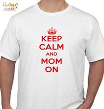 Keep Calm keep-calm-and-mom-on T-Shirt