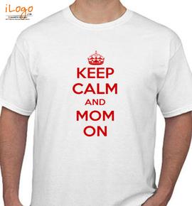keep-calm-and-mom-on - T-Shirt