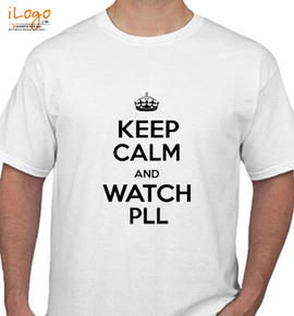 KEEP-CALM-AND-watch-pll - T-Shirt