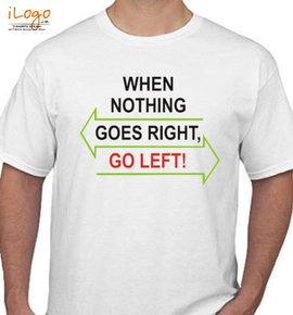 goes right - T-Shirt