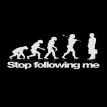 Stop-following-me T-Shirt