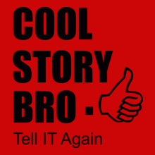 Cool-Story-Bro.-Tell-It-Again T-Shirt