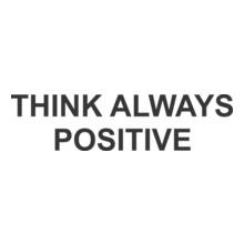 EDM think-allways-positeve T-Shirt