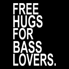 free-hugs-for-bass-lovers T-Shirt