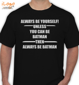 always-be-batman - T-Shirt