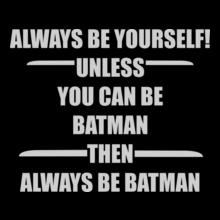 always-be-batman T-Shirt