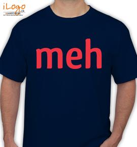 MEH - T-Shirt