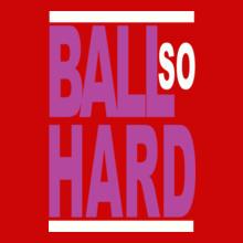 hard-fi-ball-so-hard T-Shirt