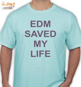 EDM-SAVE-MY-LIFE - T-Shirt