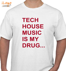 TECH-HOUSE-MUSIC-IS-MY-DRUG - T-Shirt