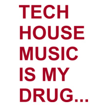 TECH-HOUSE-MUSIC-IS-MY-DRUG T-Shirt
