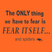 Bestselling the-only-thing-you-have-to-fear-is-fear-itself T-Shirt
