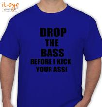 Deadmau5 drop-the-bass-before-i-kick-your-ass T-Shirt