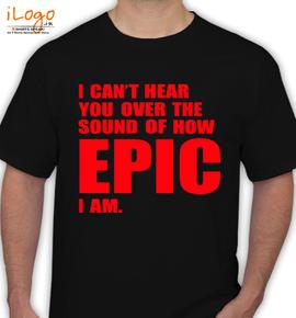 Epic-Funny-T-Shirts - T-Shirt