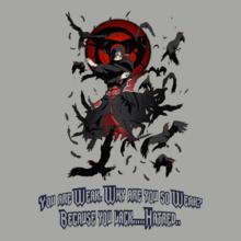 Itachi-Hatred T-Shirt