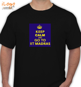 keep calm and go to iit madras - T-Shirt