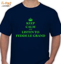 Fedde le Grand KEEP-CALM-AND-LISTEN-TO-FEDDE-LE-GRAND T-Shirt