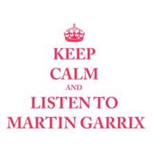 KEEP-CALM-AND-LISTEN-TO-MARTIN-GARRIX T-Shirt