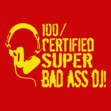 school-of-rock%-Certified-Super-Bad-Ass-DJ. T-Shirt