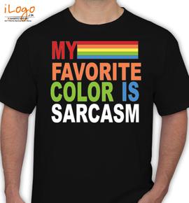 my favrite colorecis sarcasm - T-Shirt