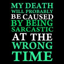 Sarcastic-At-The-Wrong-Time T-Shirt