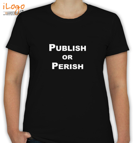 publish or perish - T-Shirt [F]