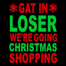Laughing out Loud get-in-lose-weler-going-christmas-shopping T-Shirt