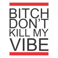 killing-joke-bitch-dont-kill-my-vibe T-Shirt