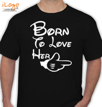 Couple born-to-love-her T-Shirt