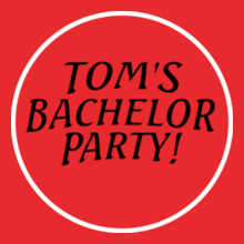 Bachelor Party TOM-BACHELOR-PARTY T-Shirt