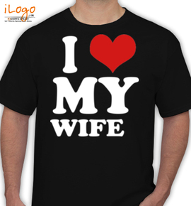 I LOVE MY WIFE  - T-Shirt