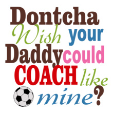 SoccerConnections dontcha-dad T-Shirt