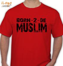 Islam BORN--DIE-MUSLIM T-Shirt