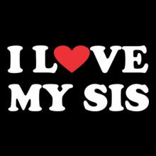 I-love-my-sis T-Shirt