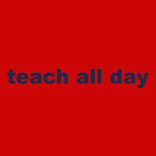 Teachers Day teach-all-day T-Shirt