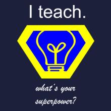 Teachers Day I-Teach T-Shirt