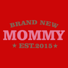 BRAND-NEW-MOMMY T-Shirt