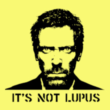 House MD It%s-Not-Lupus T-Shirt