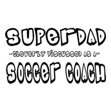 Soccer Dad super-dad T-Shirt